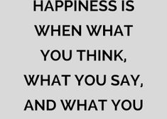 Happiness is when what you think, what you say, and what you do are in harmony Quotes - Quotes Happiness Quotes, Happy Quotes, Quotes Quotes, Sunrise Wallpaper, Mahatma Gandhi Quotes, What You Think, Feel Good, Thinking Of You, Animation
