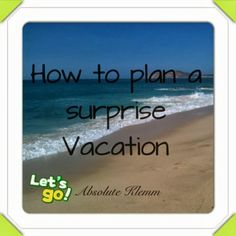 how to plan a surprise vacation
