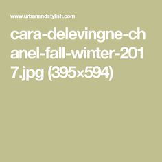 cara-delevingne-chanel-fall-winter-2017.jpg (395×594)