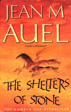 The Shelters of Stone (The Earth's Children, #5) by Jean M. Auel