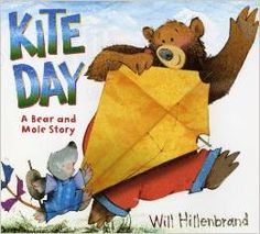 Kite Day (Bear and Mole Stories) by Will Hilenbrand