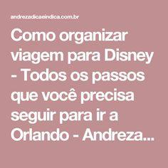 Como organizar viagem para Disney - Todos os passos que você precisa seguir para ir a Orlando - Andreza Dica e Indica Disney