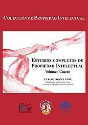 Rogel Vide, Carlos. Estudios completos de propiedad intelectual. Reus, 2013.