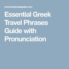 Essential Greek Travel Phrases Guide with Pronunciation