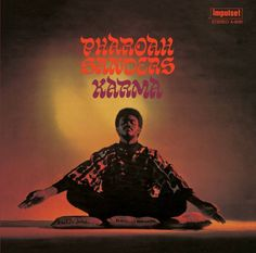 Pharoah Sanders Karma on LP Pharoah Sanders possesses one of the most distinctive tenor saxophone sounds in jazz. Harmonically rich and heavy with overtones, Sanders' sound can be as raw and abrasive