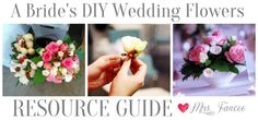 DIY Wedding Flowers *RESOURCE GUIDE*  |  Mrs. Fancee