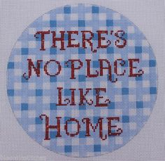 Labors of Love There's No Place Like Home Hand Painted Needlepoint Canvas