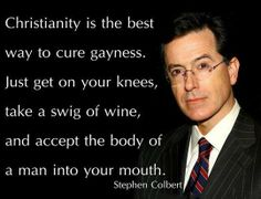 Funny pictures about Stephen Colbert on Christianity. Oh, and cool pics about Stephen Colbert on Christianity. Also, Stephen Colbert on Christianity. Stephen Colbert Quotes, Funny Comedians, Anti Religion, Atheism, Christianity, I Laughed, Laughter, The Cure, Funny Pictures