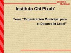 "Instituto Chí Pixab´ Tema ""Organización Municipal para> Math Equations, Law"
