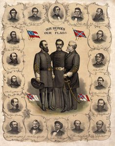 Our Most Beloved Sons of the South  Robert E. Lee, Stonewall Jackson, and P.G.T. Beauregard. The other generals are pictured around the outer edge of the leaf, forming a frame for the three in the center. The lithograph also shows the Confederate National Flags, and the Battle Flag of the Army of Northern Virginia. The top center portion features a portrait of Jefferson Davis. This is an absolutely stunning piece Confederate States Of America, Confederate Flag, Guerra Civil Americana, Stonewall Jackson, General Lee, Southern Pride, Southern Men, Southern Belle, Southern Charm