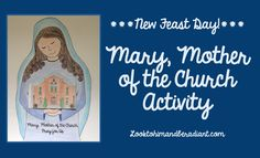 Look to Him and be Radiant: Mary, Mother of the Church {A New Feast!}