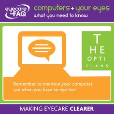 Tell the optician all about your work and what you need to see