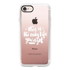This Is The Only Life You've Got • White - iPhone 7 Case, iPhone 7... (54 CAD) ❤ liked on Polyvore featuring accessories, tech accessories, iphone case, iphone cover case, slim iphone case, apple iphone case, iphone cases and white iphone case