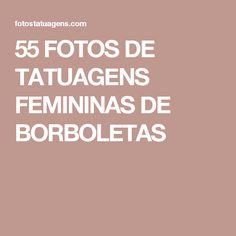 55 FOTOS DE TATUAGENS FEMININAS DE BORBOLETAS