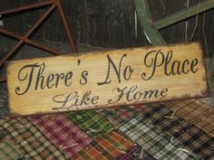 Primitive Wood Sign Theres No Place Like by JustHanginAroundPrim