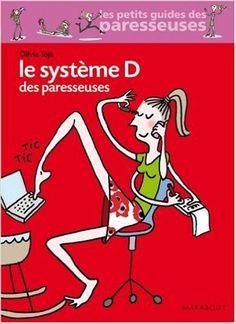 Amazon.fr - Le Système D des paresseuses - Olivia Toja - Livres