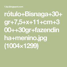 rótulo+Bisnaga+30+gr+7,5+x+11+cm+300++30gr+fazendinha+menino.jpg (1004×1299)