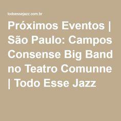 Próximos Eventos | São Paulo: Campos Consense Big Band no Teatro Comunne | Todo Esse Jazz