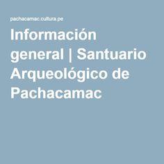 Información general | Santuario Arqueológico de Pachacamac