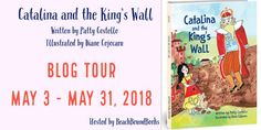 Blog Tour Kick-Off: Catalina and the Kings Wall by Patty Castello Author, Tours, King, Writing, Sayings, Book, Wall, News, Lyrics