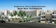 Call us 7533005334 & Get details about Property Prices in Noida Extension. #NoidaExtension #Property #Apartments #Villas https://goo.gl/fjX0wR
