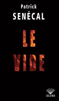 Le vide - roman québécois de l'auteur Patrick Senécal