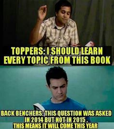 Damn true....im somewhere in the middle of a topper and a backbencher...