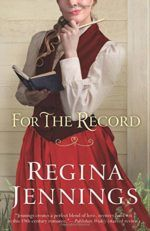 """""""For the Record"""" by Regina Jennings"""