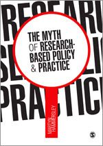 Book Review: The Myth of Research-Based Policy and Practice   LSE Review of Books