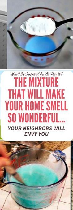THE MIXTURE THAT WILL MAKE YOUR HOME and laundry SMELL SO WONDERFUL…