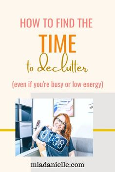 How to find the time to declutter (even if you're super busy or low energy) Life Organization, Organizing, Welcome To The Group, Getting Rid Of Clutter, Free Space, Declutter Your Home, Minimalist Lifestyle, Amazing Spaces, Time Management Tips
