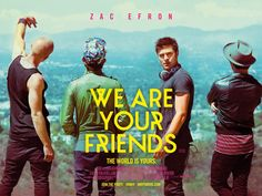 We Are Your Friends Banner Poster
