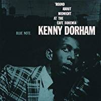 "Check out ""The Complete 'Round About Midnight At The Cafe (Rudy Van Gelder Edition)"" by Kenny Dorham on Amazon Music. https://music.amazon.com/albums/B000SZ46VG?ref=dm_sh_zx2NPztLRNo1leP8crC2dDPDk"
