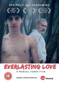 AMOR ETERNO/EVERLASTING LOVE (18) 2014 SPAIN FORÉS, MARÇAL £15.99 Gay school language teacher Carlos has a relationship with Toni, one of his teenage student. However when Carlos wants to end the r...