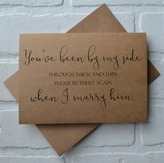 youve been BY MY SIDE through thick and thin please do it when i marry him bridal party card bridesmaid proposal funny wedding party cards - Wedding Planning Before Wedding, Wedding Day, Dream Wedding, Wedding Party Invites, Elegant Wedding, Romantic Weddings, Spring Wedding, Funny Wedding Favors, Funny Weddings