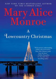 """Mary Alice Monroe's Newest Novel """"A Lowcountry Christmas,"""" Launch and Lunch Tuesday, October 25"""