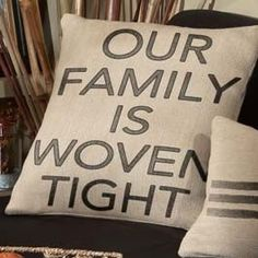 Natural Organic Ideas, Our Family Is Woven Tight Pillow Summer Sale! $5.99