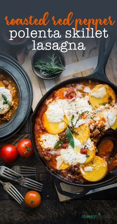 Roasted Red Pepper, Burrata and Polenta Lasagna Skillet — Cheeky Kitchen