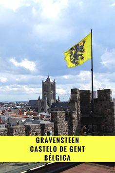 Conhecendo o Gravensteen, o Castelo de Gent que fica na Bélgica. Um castelo bem no centro da cidade, de onde se tem uma linda vista da cidade. #gent #belgica #gravensteen #castelodegent