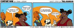 Guest comic from http://apugnamedfender.com creator, Trel Robinson! http://Facebook.com/CompanyManComic