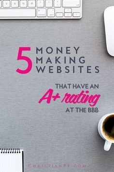 I decided to do some research and find all the LEGIT money-making websites out there as proved by the BBB (Better Business Bureau).   While there are a lot of scammy ones out there, these 5 all have an A+ rating with the BBB - a feat that is not easy to accomplish! make money from home, ways to make money at home