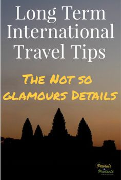 Long Term International Travel Tips: Don't Overlook These Pesky Details!