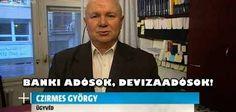 DR. CZIRMES GYÖRGY-BANKI ADÓSOK, DEVIZAADÓSOK!