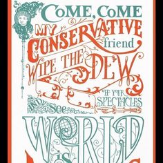 """""""Come, come my conservative friend, wipe the dew off your spectacles and see the world is moving.""""  Elizabeth Cady Stanton    She raised seven children, organized the first women's rights convention in Seneca Falls, NY in 1848, and wrote many of Susan B Anthony's great speeches -- and but died without ever casting a vote, a few years before the 19th Amendment passed in 1920.  print by DeadFeminists on etsy"""