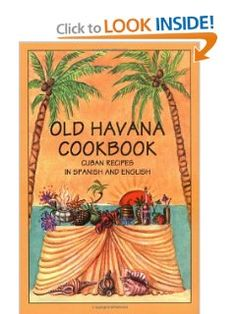 """Old Havana Cookbook: Cuban Recipes in Spanish & English"" by Rafael Marcos & Rosemary Fox (via Amazon.com)"