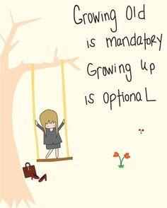Grow up? No thanks! :)