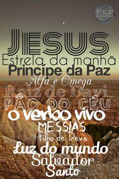 JESUS! O único Deus. Ele é o meu tudo, mais importante que a vida.