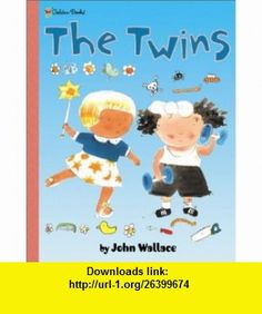 The Twins (Family Storytime) (9780307102119) John Wallace , ISBN-10: 0307102114  , ISBN-13: 978-0307102119 ,  , tutorials , pdf , ebook , torrent , downloads , rapidshare , filesonic , hotfile , megaupload , fileserve