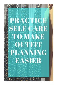 A closet cleanse updates your wardrobe, and gives yourself much needed ME time. Click through to read how your self care makes outfit planning easier.