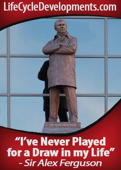 """""""I've never played for a draw in my life."""" - Sir Alex Ferguson.    Whether in sport, business or life you have to have a winning mentality and live by it! #Sir_Alex_Ferguson    http://lifecycledevelopments.com/"""